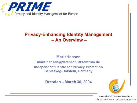 Privacy-Enhancing Identity Management – An Overview – Marit Hansen Independent Centre for Privacy Protection Schleswig-Holstein,