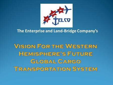 The Enterprise and Land-Bridge Company's.  Components of a Global Cargo Transportation System.