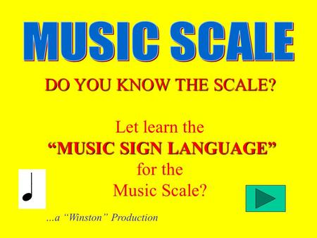 "DO YOU KNOW THE SCALE? Let learn the ""MUSIC SIGN LANGUAGE"" for the Music Scale? …a ""Winston"" Production."