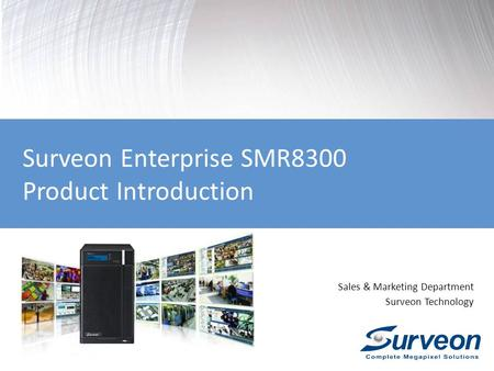 Surveon Enterprise SMR8300 Product Introduction Sales & Marketing Department Surveon Technology.