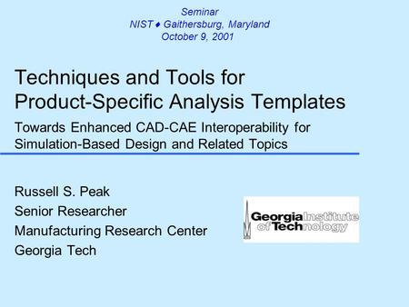 Techniques and Tools for Product-Specific Analysis Templates Towards Enhanced CAD-CAE Interoperability for Simulation-<strong>Based</strong> Design and Related Topics Russell.