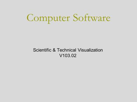 Computer Software Scientific & Technical Visualization V103.02.