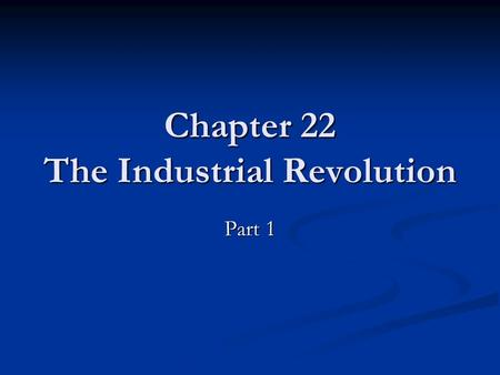 Chapter 22 The Industrial Revolution