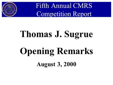 Thomas J. Sugrue Opening Remarks August 3, 2000 Fifth Annual CMRS Competition Report.