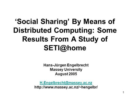 1 'Social Sharing' By Means of Distributed Computing: Some Results From A Study of Hans-Jürgen Engelbrecht Massey University August 2005
