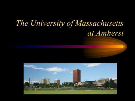 "The University of Massachusetts at Amherst What do the following people have in common? Bill Cosby, entertainer Julius ""Dr. J"" Erving, NBA Hall-of-Famer."