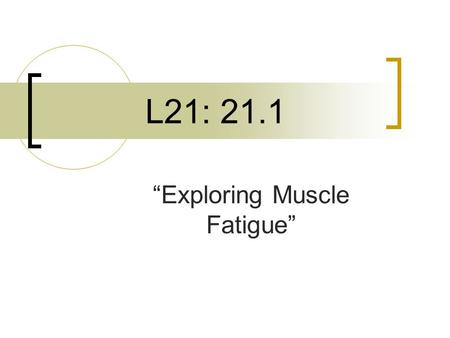 "L21: 21.1 ""Exploring Muscle Fatigue"". QUESTION: What effect does repeated exercise have on skeletal muscles?"