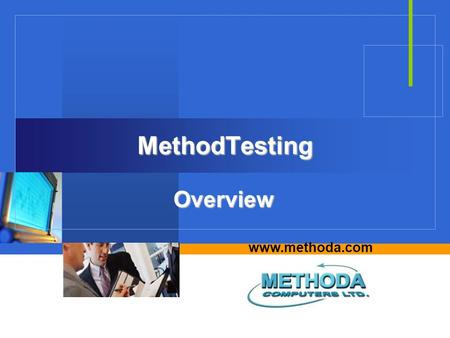 Www.methoda.com MethodTesting Overview. Methoda Computers Ltd 2 MethodTesting  MethodTesting is a proactive consulting package that assists in establishing.