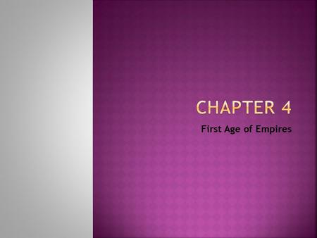 Chapter 4 First Age of Empires.