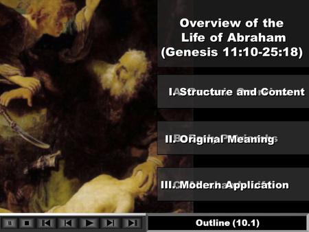 Overview of the Life of Abraham (Genesis 11:10-25:18) Overview of the Life of Abraham (Genesis 11:10-25:18) C. Abraham's Life A. Genesis Overview B. Early.