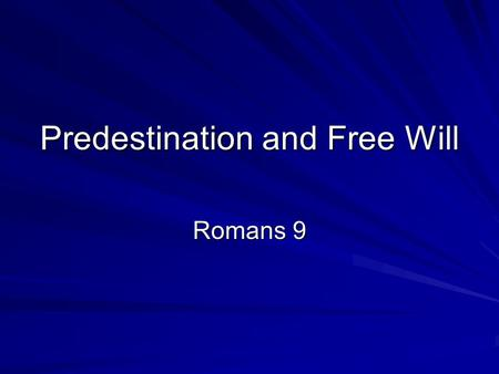 Predestination and Free Will Romans 9. Predestination: Fatalism The Fates.