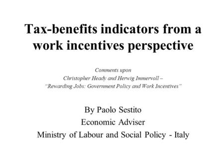 "Tax-benefits indicators from a work incentives perspective Comments upon Christopher Heady and Herwig Immervoll – ""Rewarding Jobs: Government Policy and."