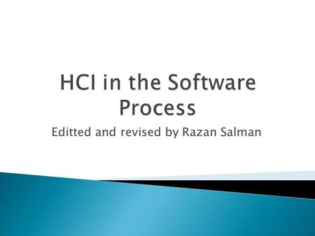 Editted and revised by Razan Salman.  Software engineering and the design process for interactive systems  Usability engineering  Iterative design.