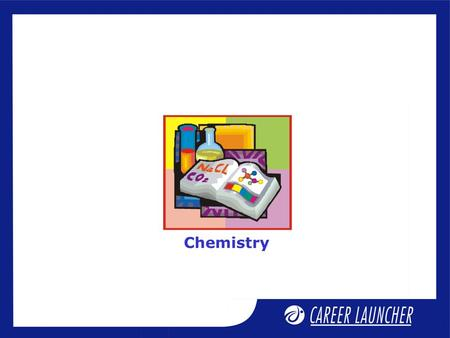 Chemistry. States of matter – SESSION IV Session Objectives.