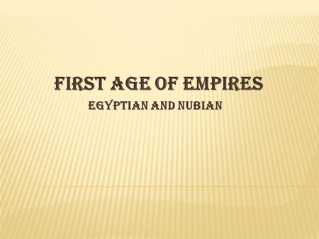 First Age of Empires Egyptian and nubian. Chapter 2 – Egyptian civilization united into a kingdom around 3100 BC Known as the Old Kingdom Power of pharaohs.