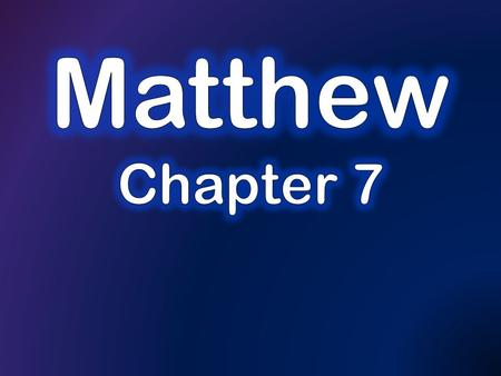 Summary of last time: Chapter 6:31- Chapter 7:12.
