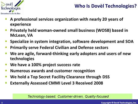1 Who Is Dovèl Technologies?  A professional services organization with nearly 20 years of experience  Privately held woman-owned small business (WOSB)
