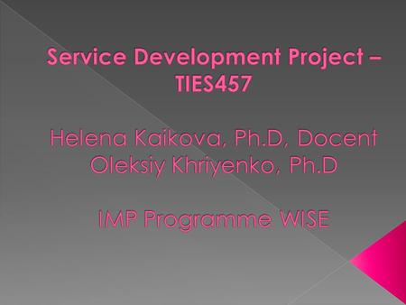  The project goal is to provide an environment and framework for students to get practical experience on real-life service development, going from the.