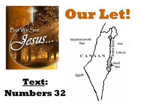 "Our Let! Text: Numbers 32. for he wrote of Me. John 5:45-47 – ""Do not think that I will accuse you to the Father: there is one that accuseth you, even."