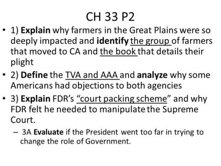 CH 33 P2 1) Explain why farmers in the Great Plains were so deeply impacted and identify the group of farmers that moved to CA and the book that details.