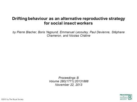 Drifting behaviour as an alternative reproductive strategy for social insect workers by Pierre Blacher, Boris Yagound, Emmanuel Lecoutey, Paul Devienne,