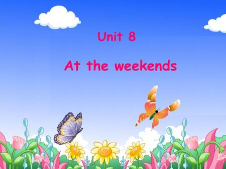 Unit 8 At the weekends. ★ busy ★ make the honey 酿蜜 a bee /i:/ ( 同音字母: Bb)