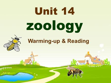 Unit 14 zoology Warming-up & Reading To teach a fish how to swim. ( 班门弄斧 ) Love me, love my dog. ( 爱屋及乌 ) Interesting Proverbs.