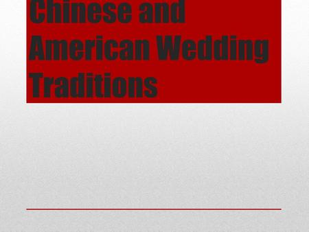 Chinese and American Wedding Traditions. The Proposals.