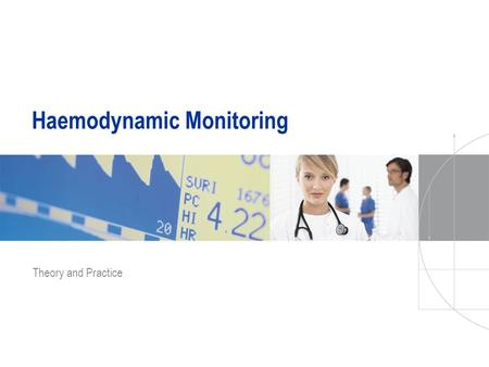 Haemodynamic Monitoring Theory and Practice. 2 Haemodynamic Monitoring A.Physiological Background B.Monitoring C.Optimising the Cardiac Output D.Measuring.