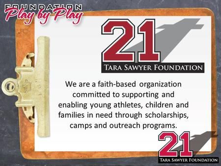 We are a faith-based organization committed to supporting and enabling young athletes, children and families in need through scholarships, camps and outreach.