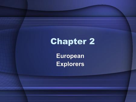 Chapter 2 European Explorers. French Explorer: Jacques Cartier Jacques Cartier was born in St. Malo (France) in 1491. He was looking for a passage through.