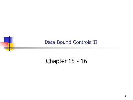 1 Data Bound Controls II Chapter 15 - 16. 2 Objectives You will be able to Use a Data Source control to get data from a SQL database and make it available.