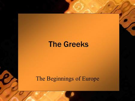 The Greeks The Beginnings of Europe. Geography Peninsula- dominated by the sea Mostly mountains with small valleys- less than 20% of land arable Communities.