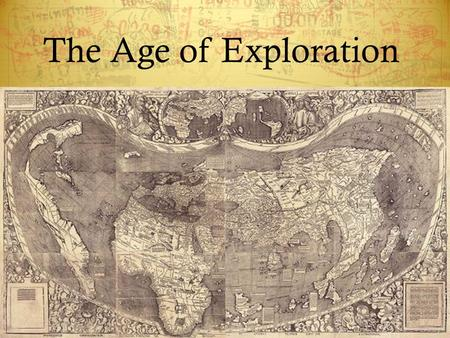 The Age of Exploration. Why explore? …Causes  Renaissance = discovery and innovation  Italians control trade with Asia (via Mediterranean)