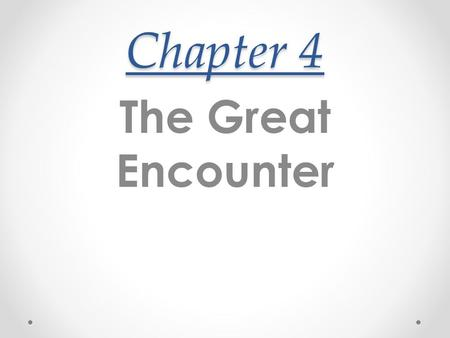 Chapter 4 The Great Encounter. Spanish Trail: This trail went through Utah on its way from Santa Fe to Los Angeles.