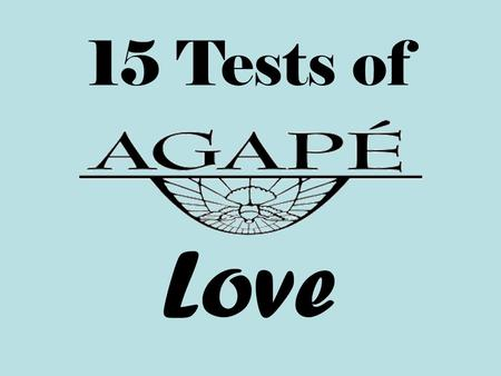15 Tests of Love. – Commitment for life – Emotional Intimacy – Companionship – Sensuality.
