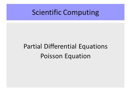 Scientific Computing Partial Differential Equations Poisson Equation.