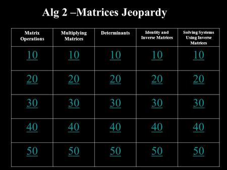 Identity and Inverse Matrices Solving Systems Using Inverse Matrices