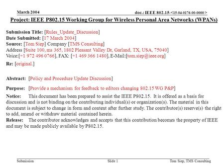 Doc.: IEEE 802.15- Submission March 2004 Tom Siep, TMS ConsultingSlide 1 Project: IEEE P802.15 Working Group for Wireless Personal Area Networks (WPANs)