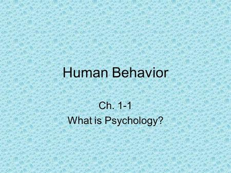 Human Behavior Ch. 1-1 What is Psychology?. Brooke Ellison Accident at 11 years old. Paralyzed from the neck down. Went on to graduate from Harvard. Did.
