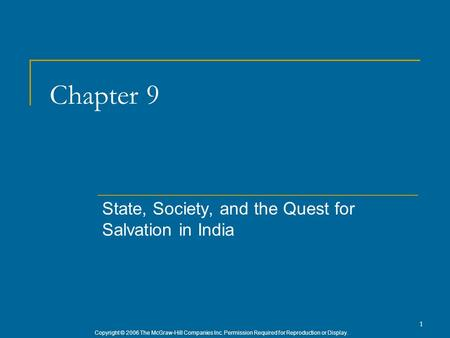 Copyright © 2006 The McGraw-Hill Companies Inc. Permission Required for Reproduction or Display. 1 Chapter 9 State, Society, and the Quest for Salvation.