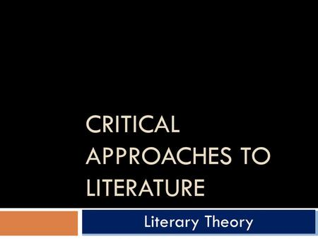 formalist approach in your critical essay Disclaimer: free essays on critical essays posted on this site were donated by anonymous users and are provided for informational use only the free critical essays research paper (formalist critical approach to rupert brooke's 'the soldier' essay) presented on this page should not be viewed as a sample of our on-line writing service.