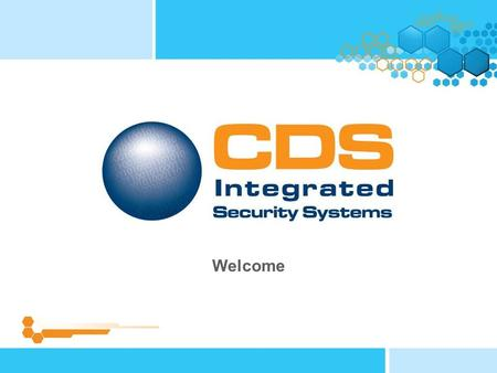 "Welcome. Our Aim To reduce crime and protect people, their businesses and belongings and, of course, their future."" Simon Moon Managing Director, CDS."