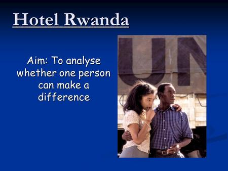 Aim: To analyse whether one person can make a difference
