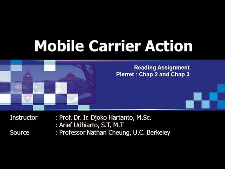 Mobile Carrier Action Reading Assignment Pierret : Chap 2 and Chap 3 Instructor: Prof. Dr. Ir. Djoko Hartanto, M.Sc. : Arief Udhiarto, S.T, M.T Source: