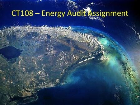 "CT108 – Energy Audit Assignment. Top Down And Bottom Up Approach The Top Down Approach The ""top down"" approach assesses the total energy inputs which."