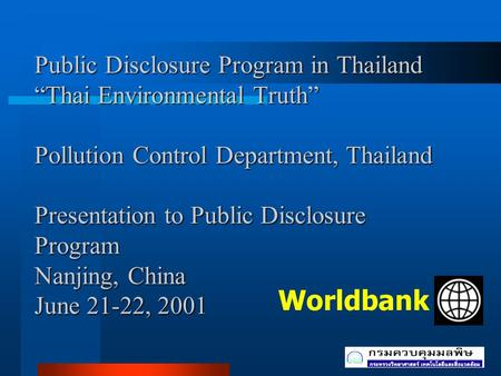 "Public Disclosure Program in Thailand ""Thai Environmental Truth"" <strong>Pollution</strong> Control Department, Thailand <strong>Presentation</strong> to Public Disclosure Program Nanjing,"
