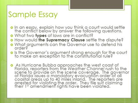 Sample Essay  In an essay, explain how you think a court would settle the conflict below by answer the following questions.  What two types of laws are.