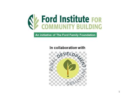 1 An initiative of The Ford Family Foundation In collaboration with.