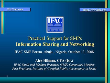 IFACnet.comIFACnet.com  11 Practical Support for SMPs Information Sharing and Networking IFAC SMP Forum, Abuja, Nigeria, October 13,